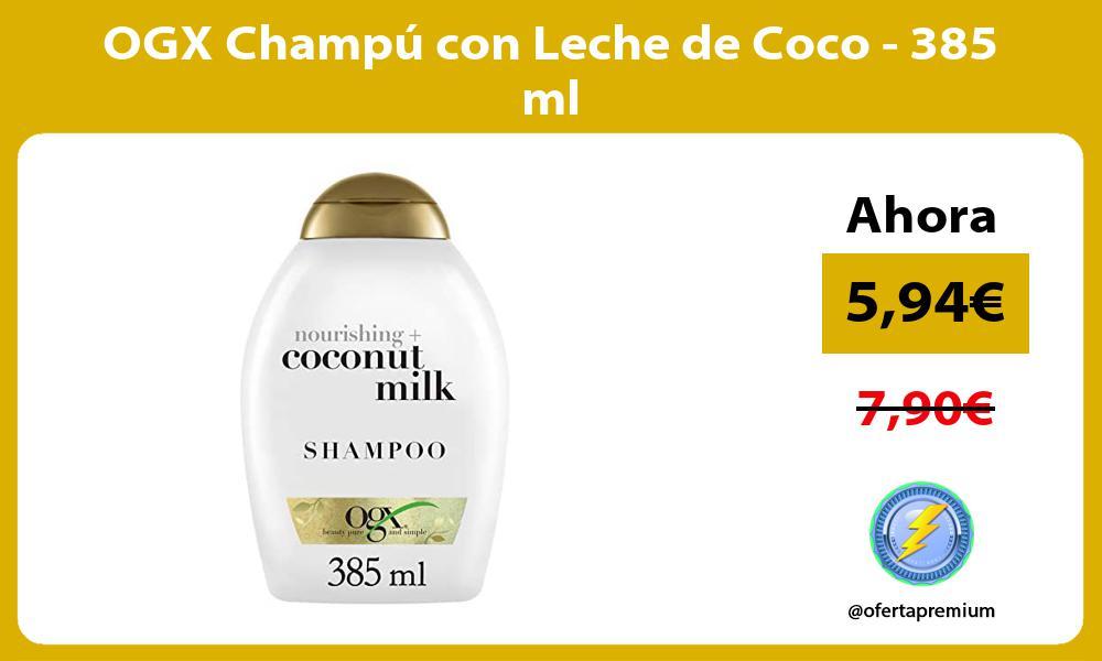OGX Champú con Leche de Coco 385 ml
