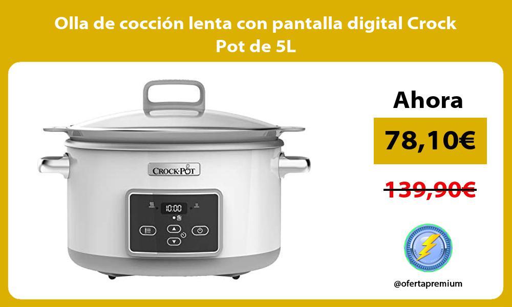 Olla de cocción lenta con pantalla digital Crock Pot de 5L
