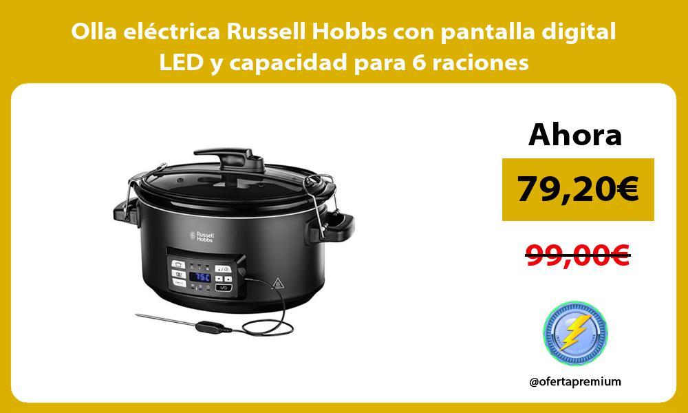 Olla eléctrica Russell Hobbs con pantalla digital LED y capacidad para 6 raciones