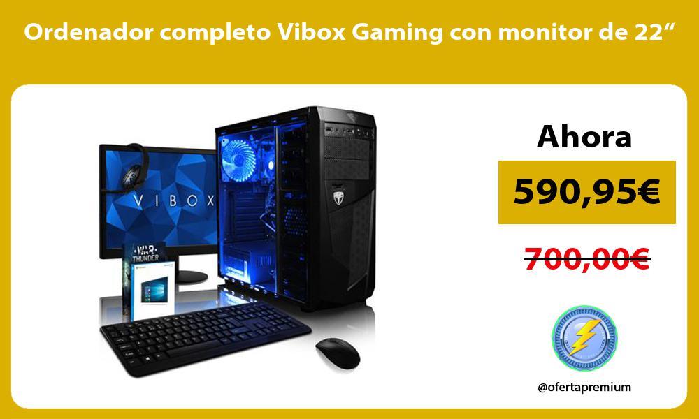 "Ordenador completo Vibox Gaming con monitor de 22"""