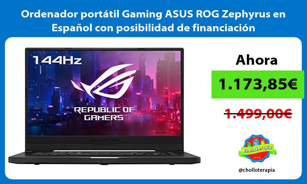 Ordenador portátil Gaming ASUS ROG Zephyrus en Español con posibilidad de financiación