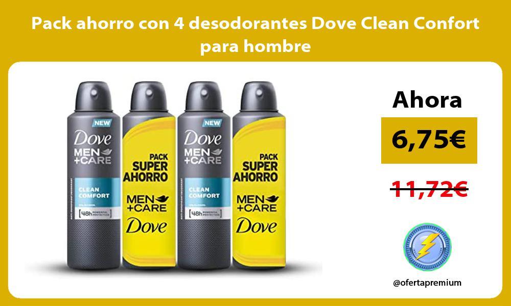 Pack ahorro con 4 desodorantes Dove Clean Confort para hombre