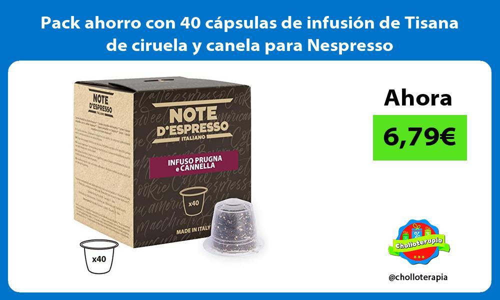 Pack ahorro con 40 cápsulas de infusión de Tisana de ciruela y canela para Nespresso