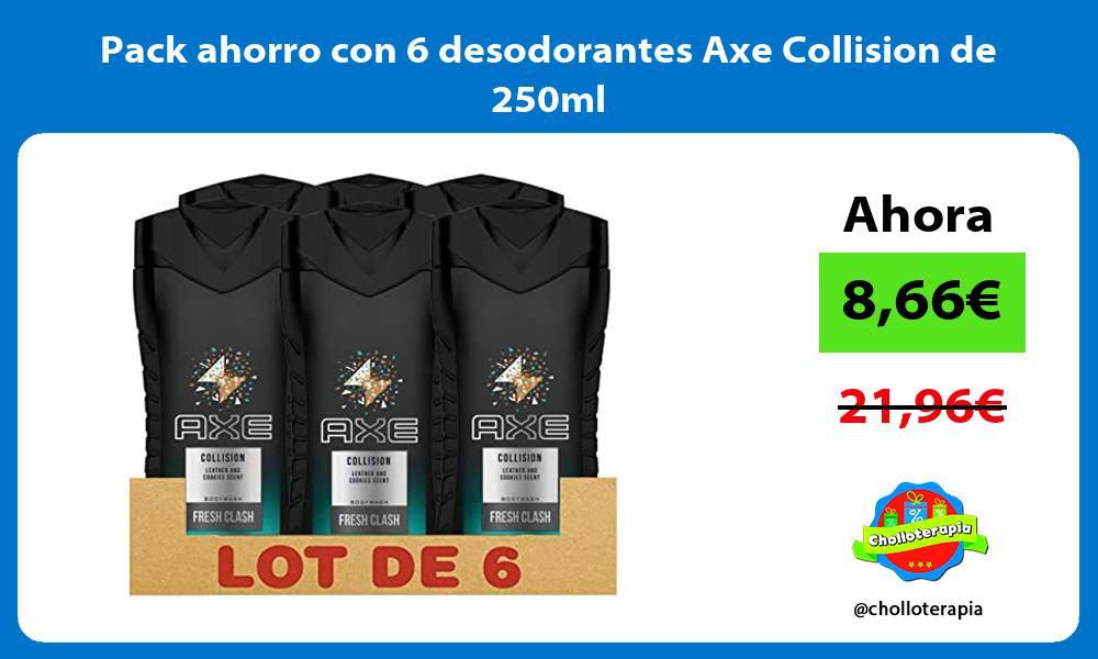 Pack ahorro con 6 desodorantes Axe Collision de 250ml