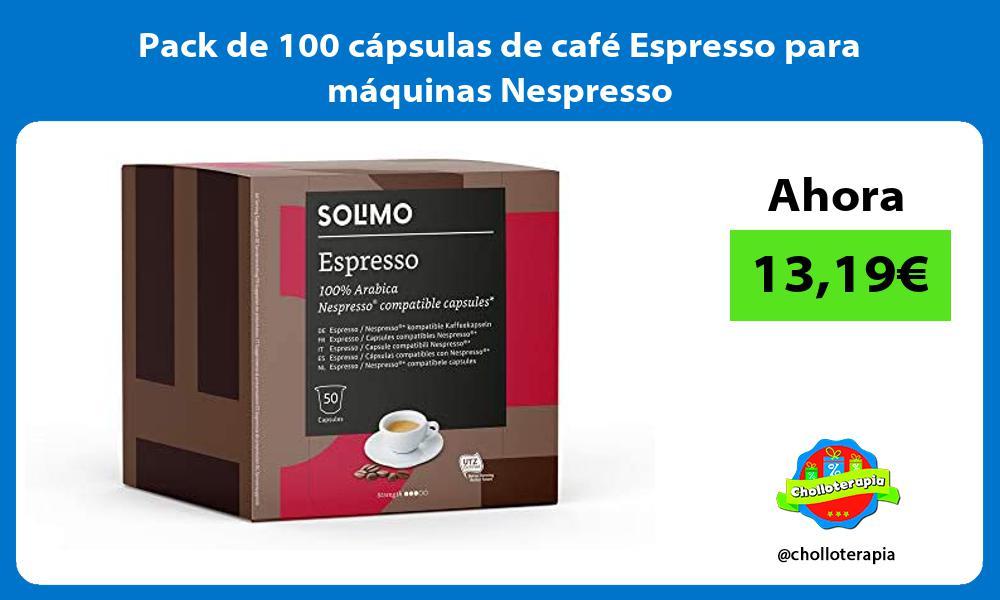 Pack de 100 cápsulas de café Espresso para máquinas Nespresso