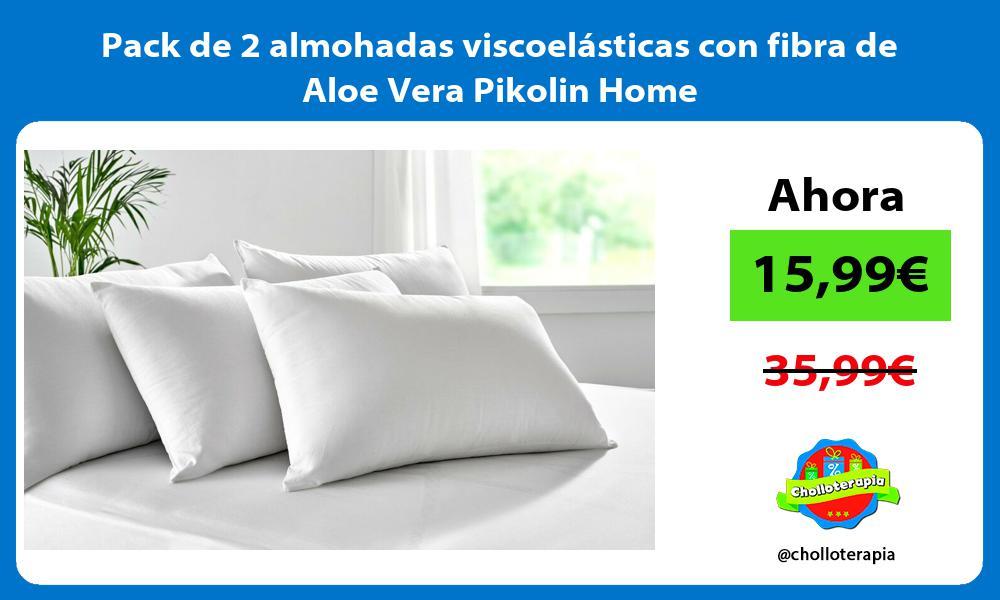 Pack de 2 almohadas viscoelásticas con fibra de Aloe Vera Pikolin Home