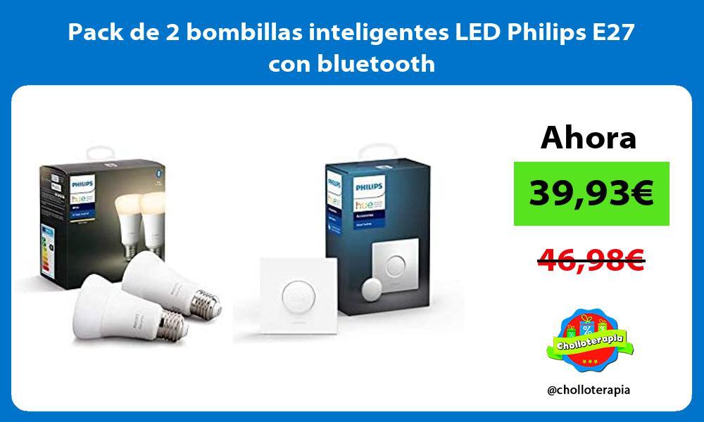 Pack de 2 bombillas inteligentes LED Philips E27 con bluetooth