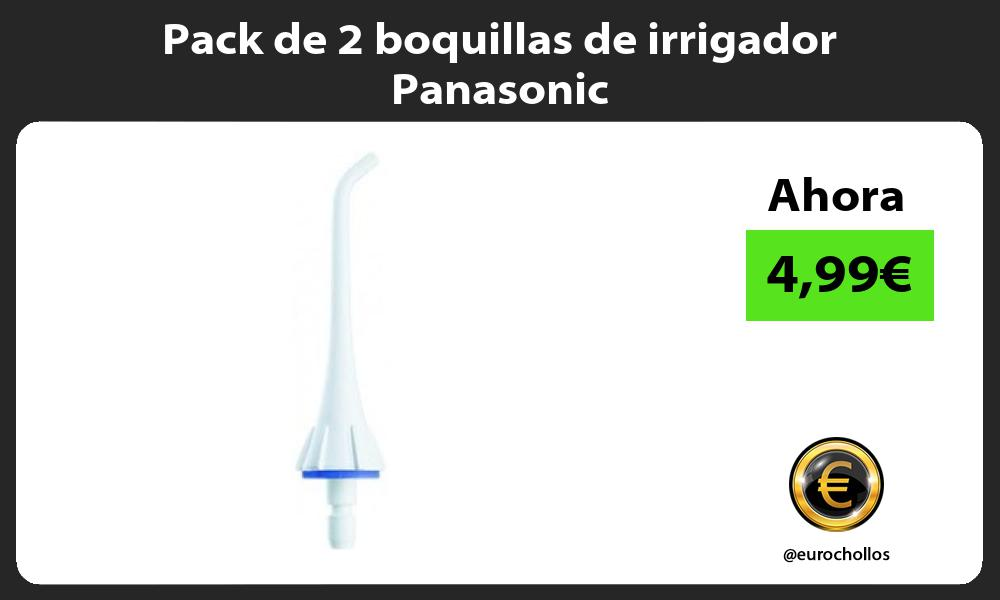 Pack de 2 boquillas de irrigador Panasonic
