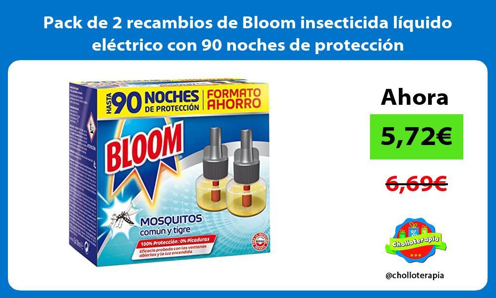 Pack de 2 recambios de Bloom insecticida líquido eléctrico con 90 noches de protección
