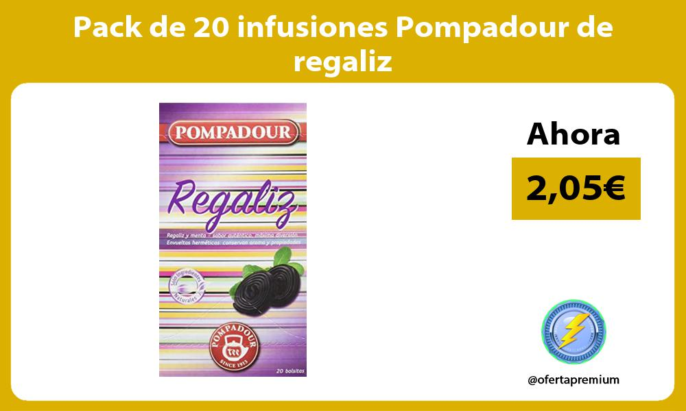 Pack de 20 infusiones Pompadour de regaliz