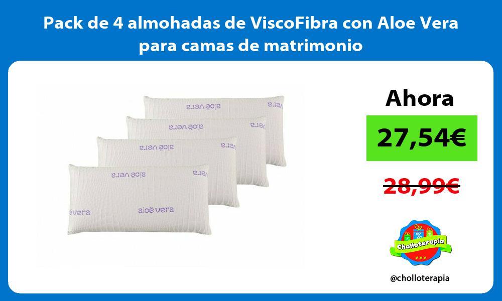 Pack de 4 almohadas de ViscoFibra con Aloe Vera para camas de matrimonio