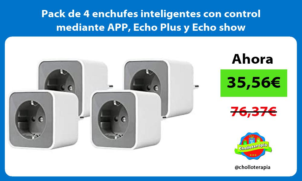 Pack de 4 enchufes inteligentes con control mediante APP Echo Plus y Echo show