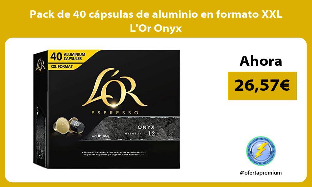 Pack de 40 cápsulas de aluminio en formato XXL LOr Onyx