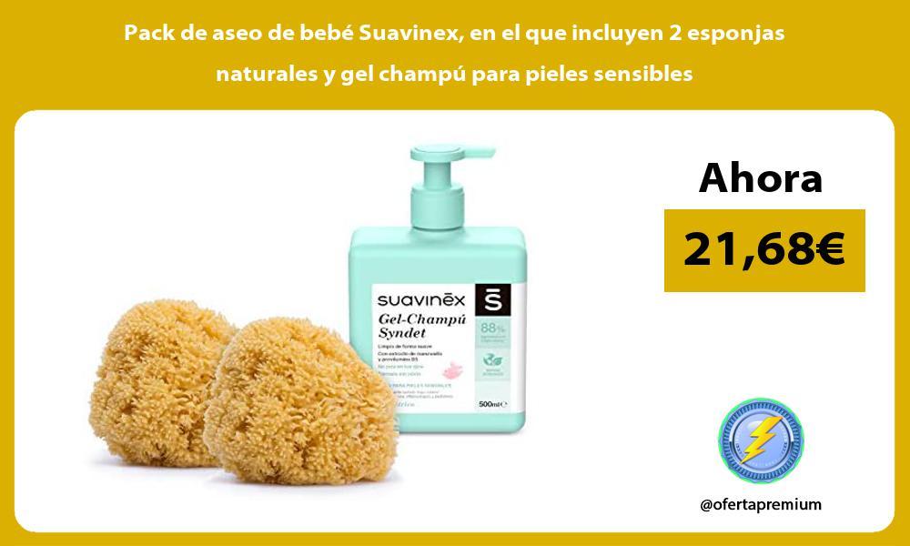 Pack de aseo de bebé Suavinex en el que incluyen 2 esponjas naturales y gel champú para pieles sensibles