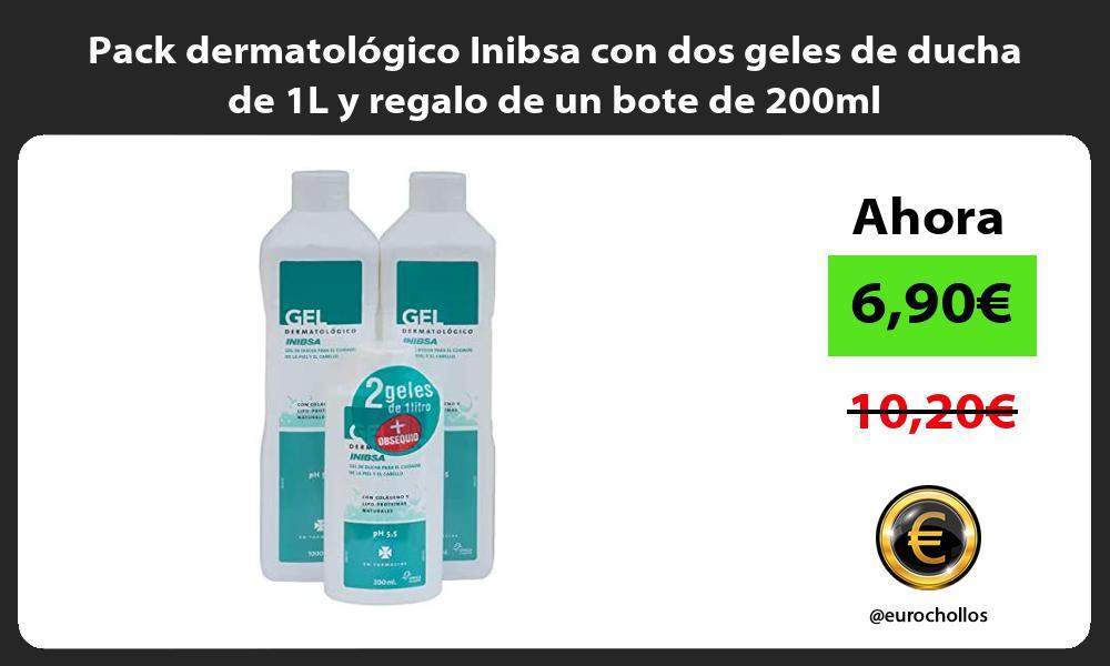 Pack dermatológico Inibsa con dos geles de ducha de 1L y regalo de un bote de 200ml