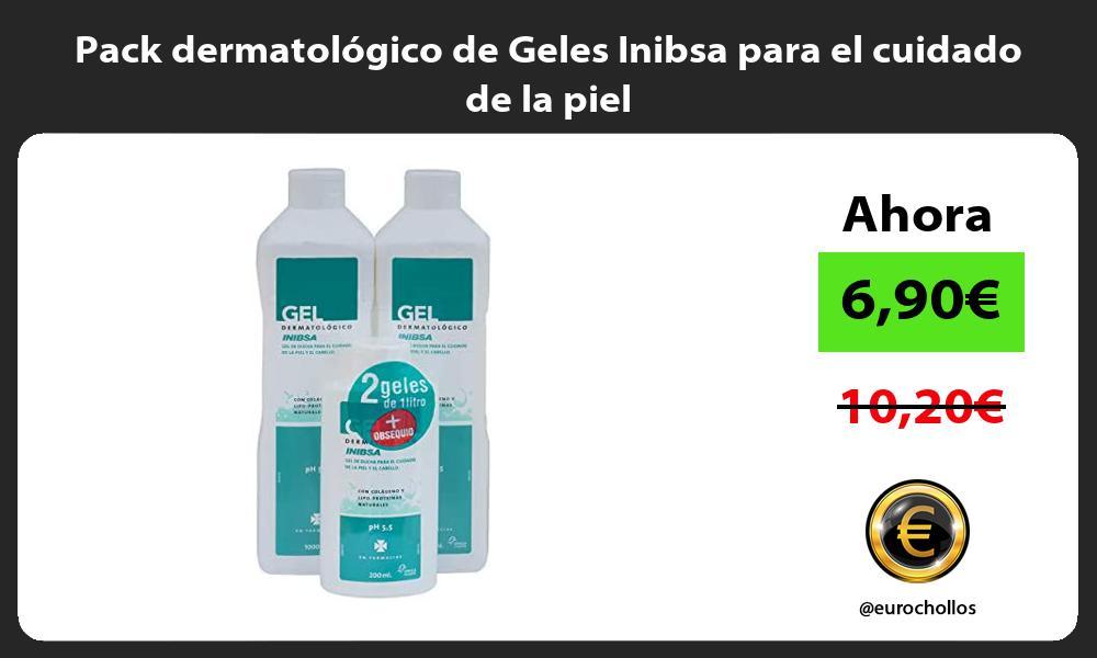 Pack dermatológico de Geles Inibsa para el cuidado de la piel