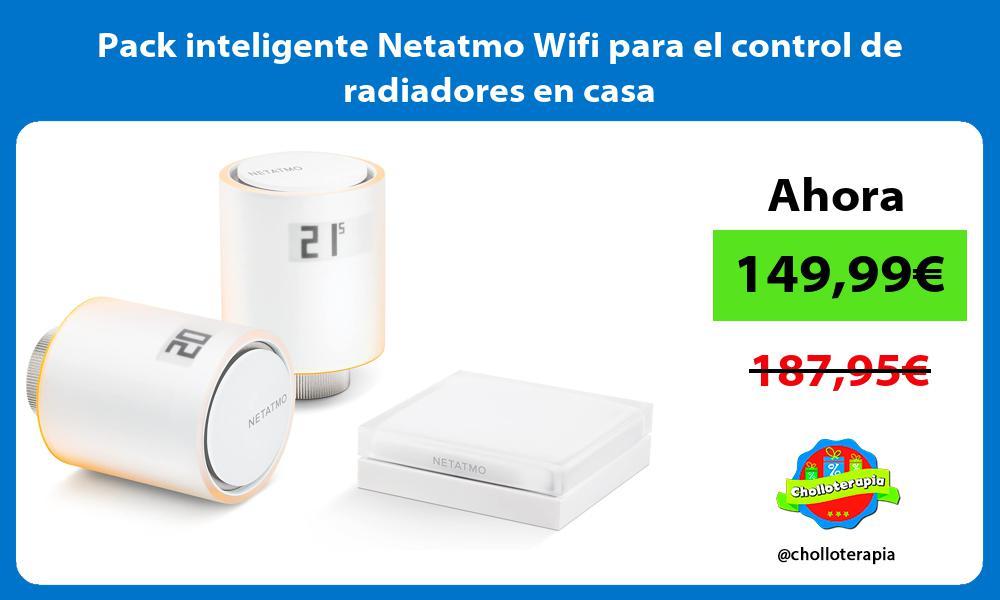 Pack inteligente Netatmo Wifi para el control de radiadores en casa