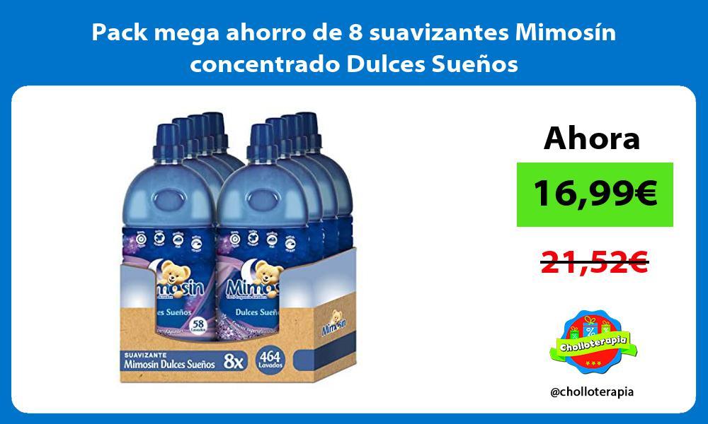 Pack mega ahorro de 8 suavizantes Mimosín concentrado Dulces Sueños