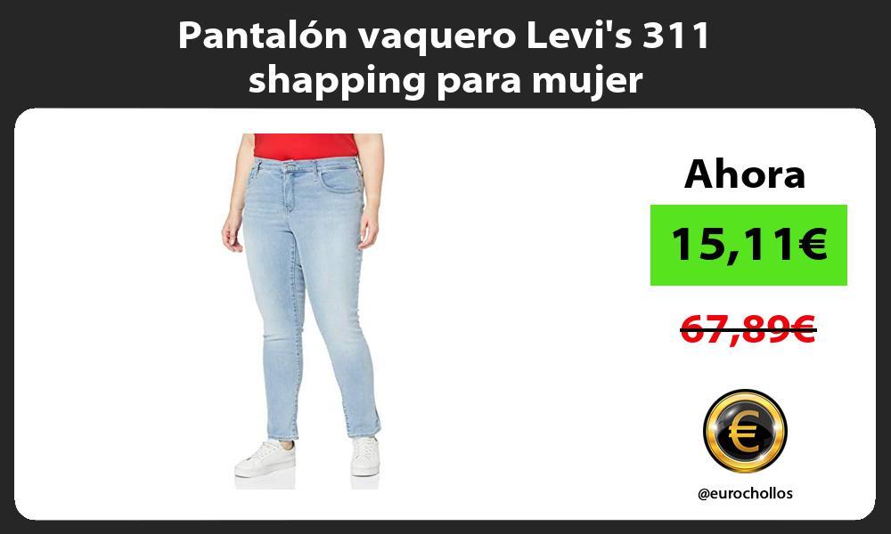 Pantalón vaquero Levis 311 shapping para mujer