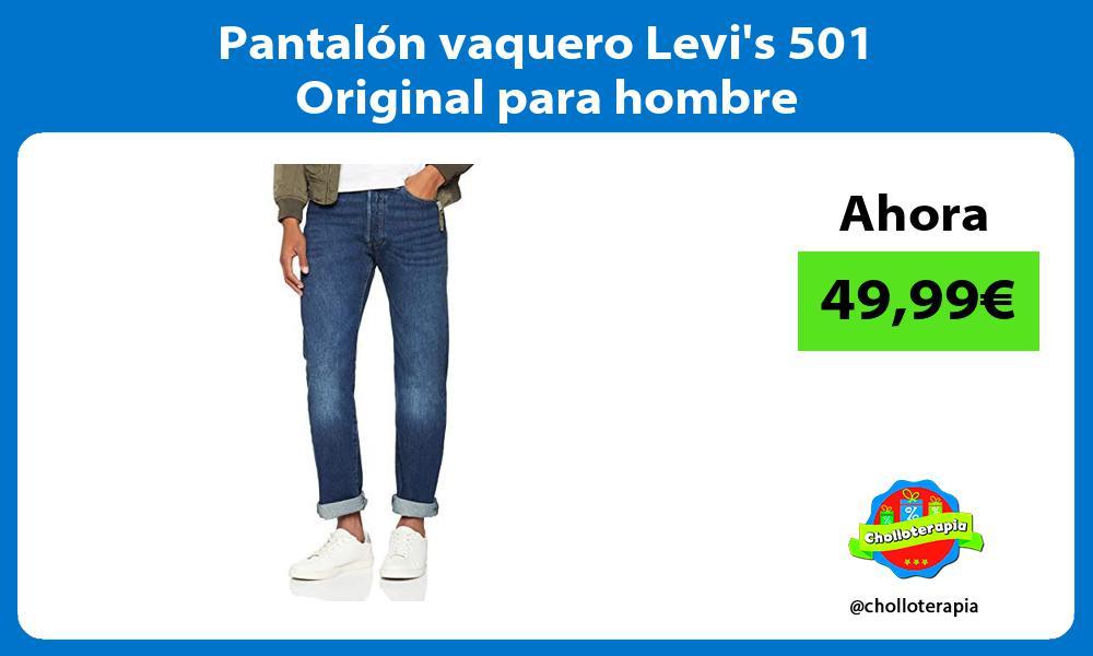 Pantalón vaquero Levis 501 Original para hombre