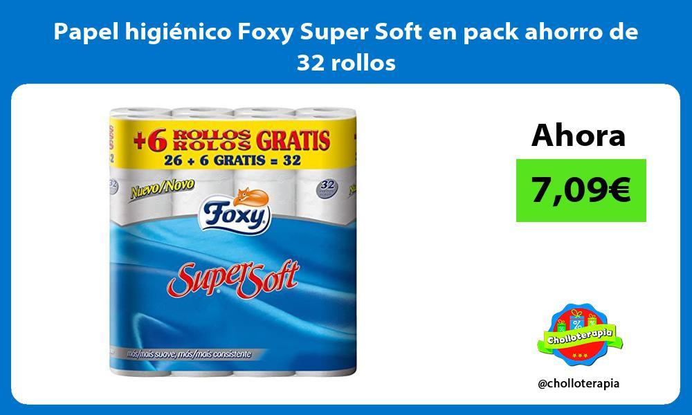 Papel higiénico Foxy Super Soft en pack ahorro de 32 rollos