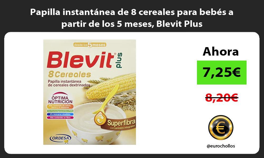 Papilla instantánea de 8 cereales para bebés a partir de los 5 meses Blevit Plus