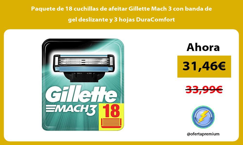 Paquete de 18 cuchillas de afeitar Gillette Mach 3 con banda de gel deslizante y 3 hojas DuraComfort