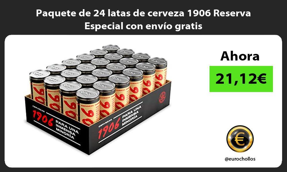 Paquete de 24 latas de cerveza 1906 Reserva Especial con envío gratis