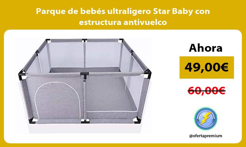 Parque de bebés ultraligero Star Baby con estructura antivuelco