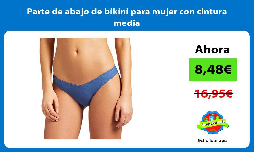 Parte de abajo de bikini para mujer con cintura media