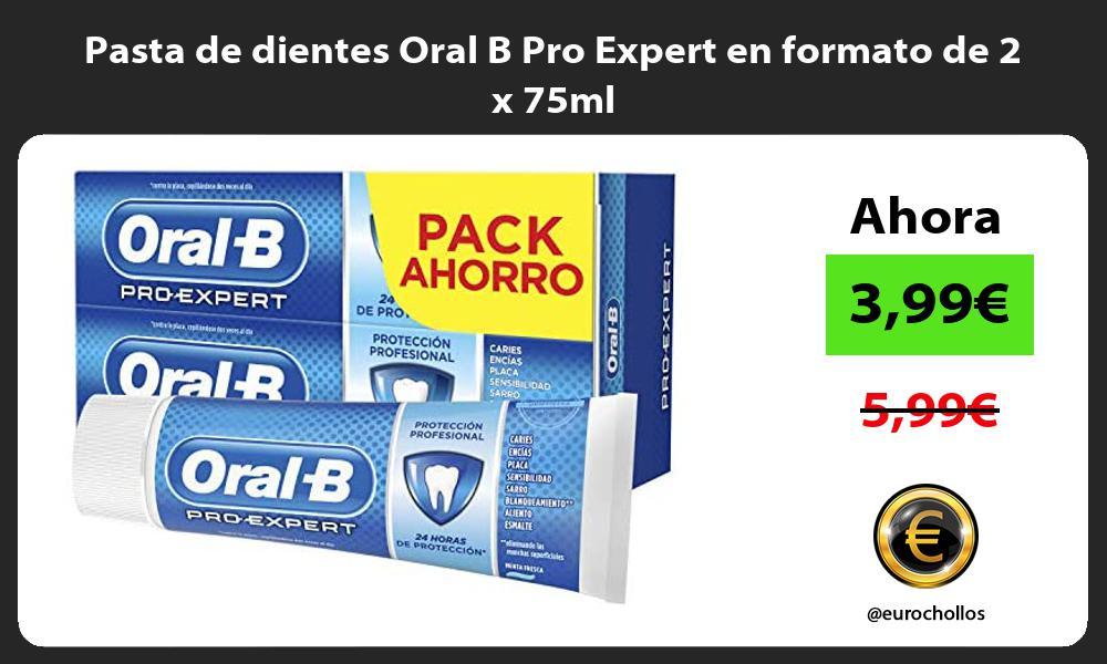 Pasta de dientes Oral B Pro Expert en formato de 2 x 75ml
