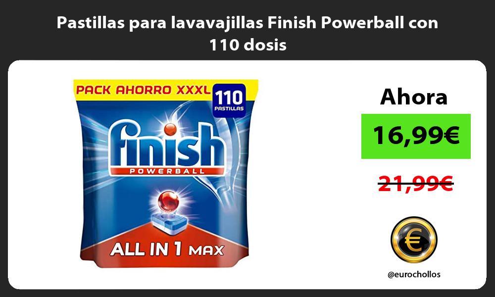 Pastillas para lavavajillas Finish Powerball con 110 dosis