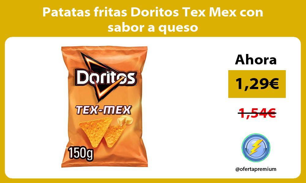 Patatas fritas Doritos Tex Mex con sabor a queso