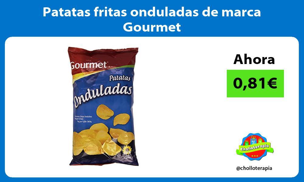 Patatas fritas onduladas de marca Gourmet