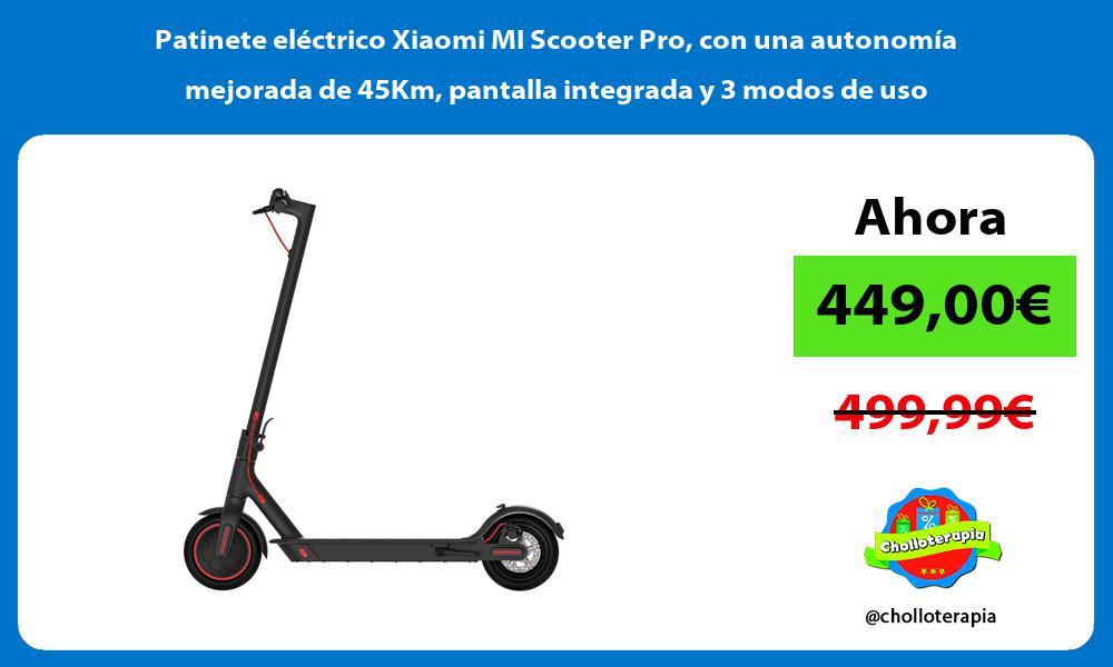 Patinete eléctrico Xiaomi MI Scooter Pro con una autonomía mejorada de 45Km pantalla integrada y 3 modos de uso