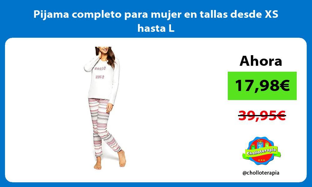 Pijama completo para mujer en tallas desde XS hasta L