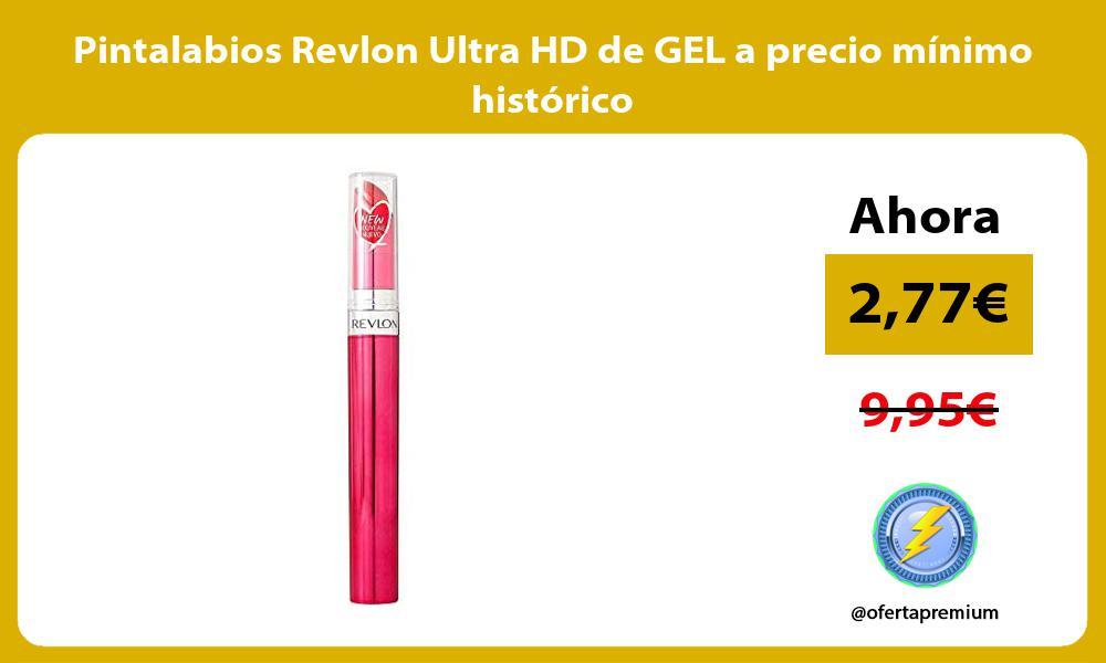 Pintalabios Revlon Ultra HD de GEL a precio mínimo histórico