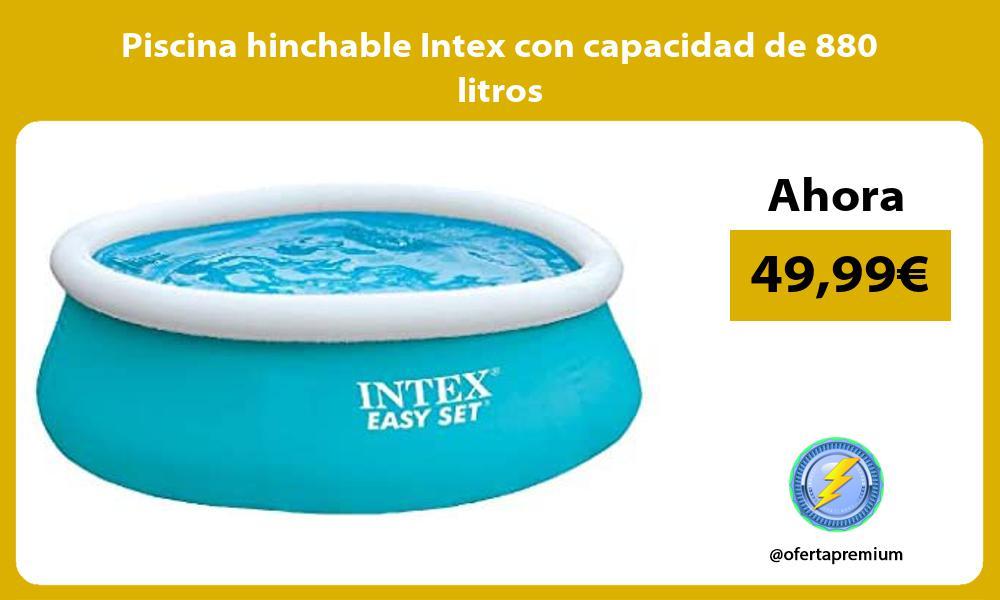 Piscina hinchable Intex con capacidad de 880 litros
