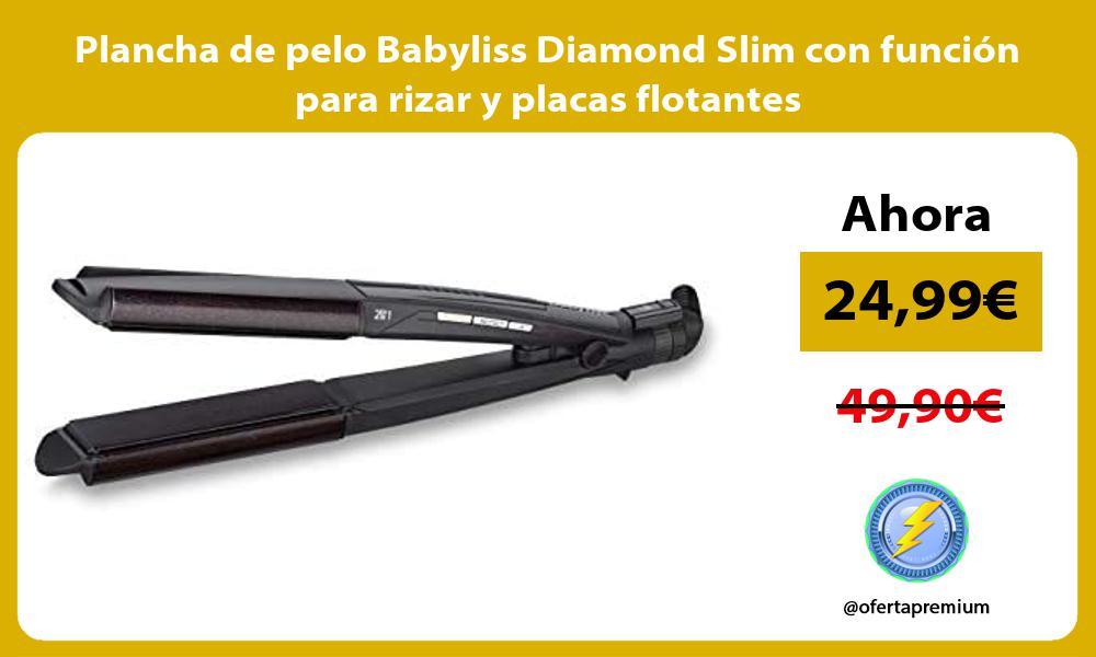 Plancha de pelo Babyliss Diamond Slim con función para rizar y placas flotantes