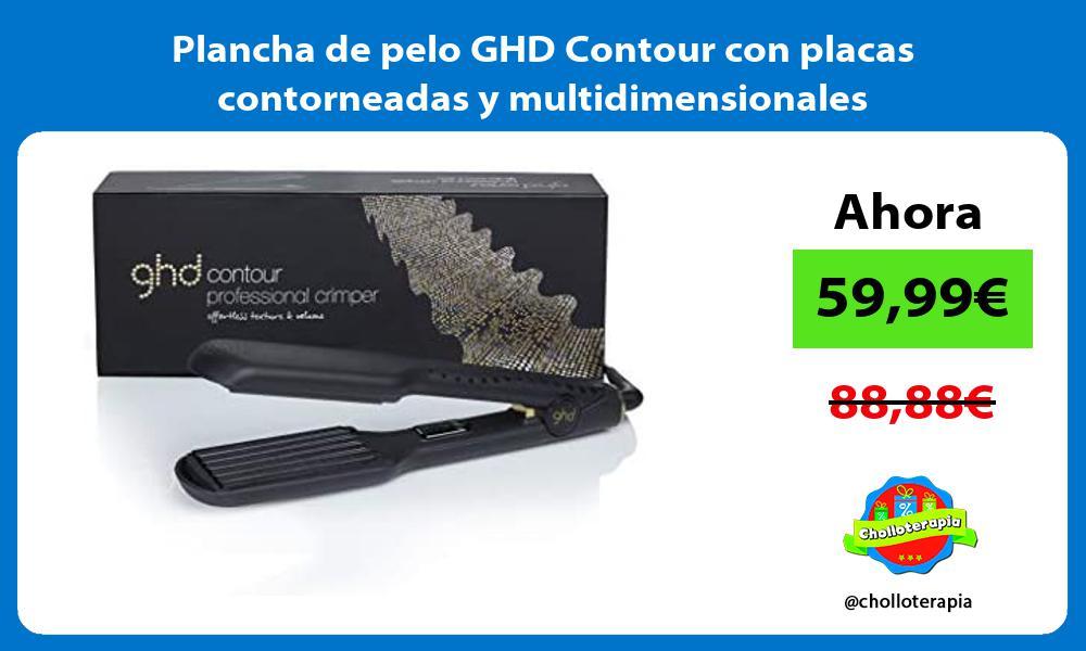 Plancha de pelo GHD Contour con placas contorneadas y multidimensionales