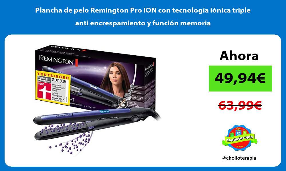 Plancha de pelo Remington Pro ION con tecnología iónica triple anti encrespamiento y función memoria