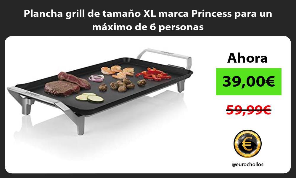 Plancha grill de tamaño XL marca Princess para un máximo de 6 personas