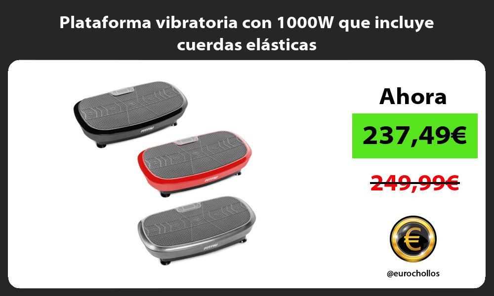 Plataforma vibratoria con 1000W que incluye cuerdas elásticas