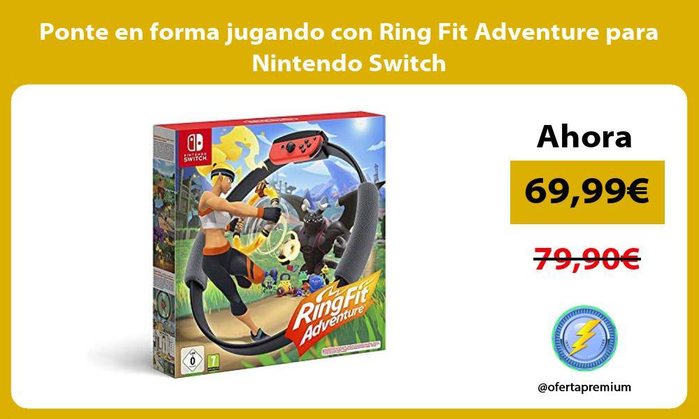 Ponte en forma jugando con Ring Fit Adventure para Nintendo Switch