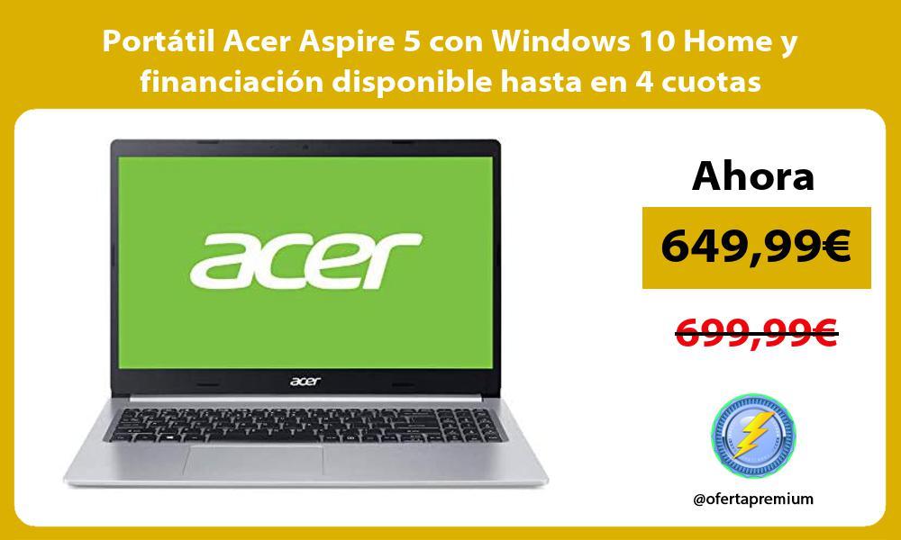 Portátil Acer Aspire 5 con Windows 10 Home y financiación disponible hasta en 4 cuotas