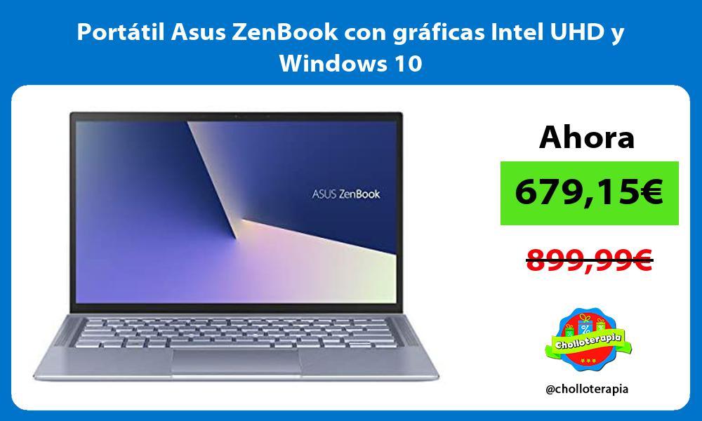 Portátil Asus ZenBook con gráficas Intel UHD y Windows 10