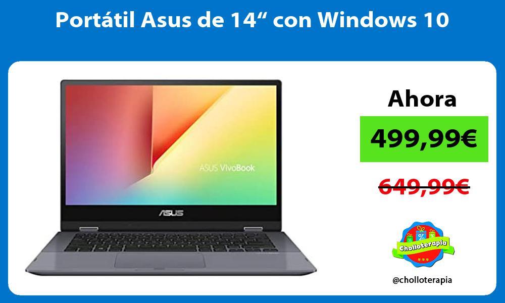"""Portátil Asus de 14"""" con Windows 10"""