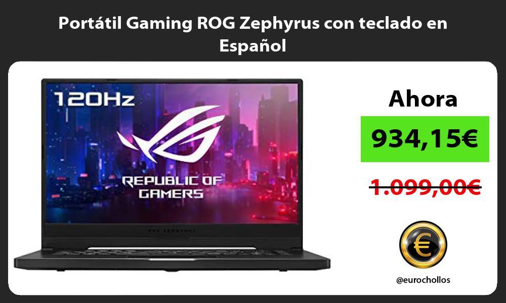 Portátil Gaming ROG Zephyrus con teclado en Español
