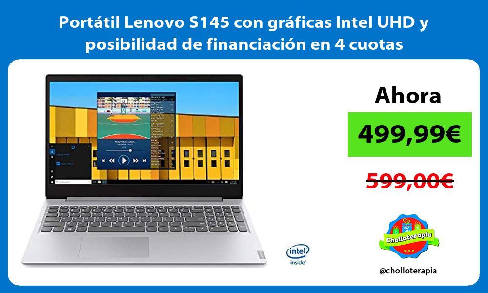 Portátil Lenovo S145 con gráficas Intel UHD y posibilidad de financiación en 4 cuotas