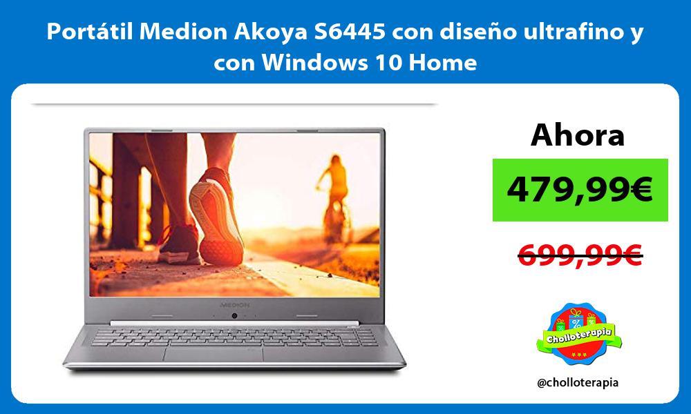 Portátil Medion Akoya S6445 con diseño ultrafino y con Windows 10 Home